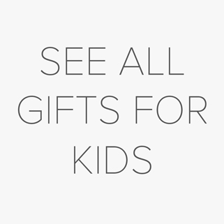 See All Gifts for Kids